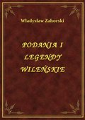 Podania I Legendy Wileńskie - ebook