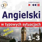 : Angielski w typowych sytuacjach. 1-3 - New Edition: A Month in Brighton + Holiday Travels + Business English: (47 tematów na poziomie B1-B2) - audiobook